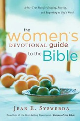 The Women's Devotional Guide to the Bible: A One-Year Plan for Studying, Praying, and Responding to God's Word - eBook
