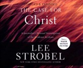 The Case for Christ: A Journalist's Personal Investigation of the Evidence for Jesus - unabridged audio book on CD