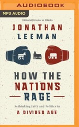 How the Nations Rage: Rethinking Faith and Politics in a Divided Age - unabrodged audiobook on MP3-CD