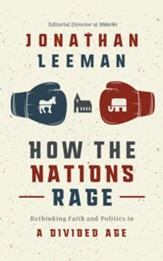 How the Nations Rage: Rethinking Faith and Politics in a Divided Age - unabrodged audiobook on CD