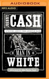 A Man in White: A Novel About the Apostle Paul - unabrodged audiobook on MP3-CD