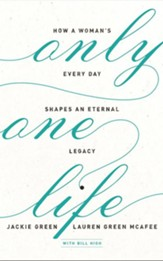 Only One Life: How a Woman's Every Day Shapes an Eternal Legacy - unabrodged audiobook on CD