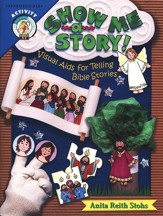 Show Me a Story: Visual Aids for Telling Bible Stories (PreK-2nd Grade)