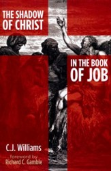 The Shadow of Christ in the Book of Job [Paperback]