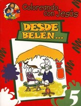 Coloreando con Jesús: Desde Belén...  (Coloring with Jesus: From Bethlehem...)