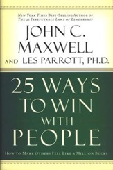 25 Ways to Win with People: How to Make Others Feel Like a Million Bucks