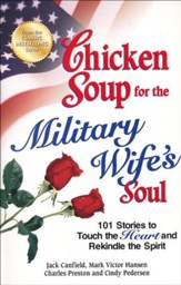 Chicken Soup for the Military Wife's Soul: 101 Stories to Touch the Heart and Rekindle the Spirit - Slightly Imperfect