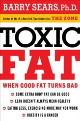 Toxic Fat: When Good Fat Turns Bad - eBook
