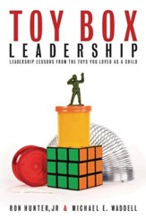 Toy Box Leadership: Leadership Lessons from the Toys You Loved as a Child - eBook
