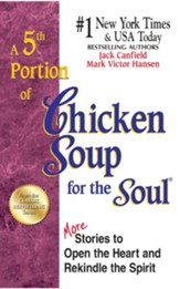 A 5th Portion of Chicken Soup for the Soul: 101 More Stories to Open the Heart and Rekindle the Spirit