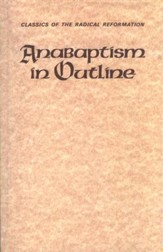 Anabaptism in Outline: Selected Primary Sources