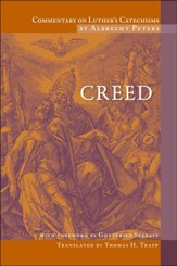 Commentary on Luther's Catechism, Creeds