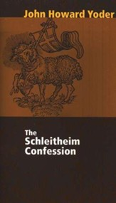 The Schleitheim Confession