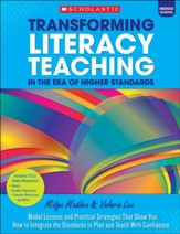 Transforming Literacy Teaching for the Common Core