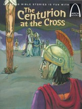 The Centurion at the Cross - Arch Book