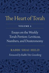 The Heart of Torah, Volume 2: Essays on the Weekly Torah Portion, Leviticus, Numbers, and Deuteronomy