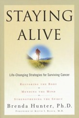 Staying Alive; Life-Changing Strategies for Surviving Cancer