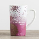 My Cup Overflows Latte Mug