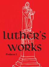 Luther's Works, Volume 59: Prefaces I: 1522-1532