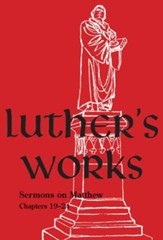 Luther's Works, Volume 68: Annotations on Matthew, Chapters 19-24