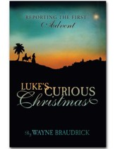 Luke's Curious Christmas; Reporting the First Christmas