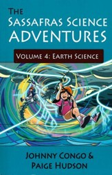 The Sassafras Science Adventures  Volume 4: Earth Science
