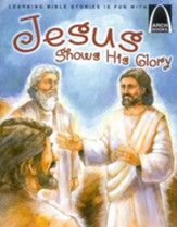 Arch Books Bible Stories: Jesus Shows His Glory