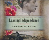 Leaving Independence - unabridged audio book on CD