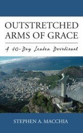 Outstretched Arms of Grace: A 40-Day Lenten Devotional