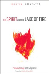 The Spirit and the Lake of Fire: Pneumatology and Judgment