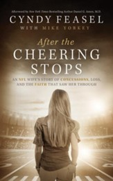 After the Cheering Stops: An NFL Wife's Story of Concussions, Loss and the Faith that Saw Her Through - unabridged audio book on CD