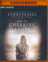 After the Cheering Stops: An NFL Wife's Story of Concussions, Loss and the Faith that Saw Her Through - unabridged audio book on MP3-CD