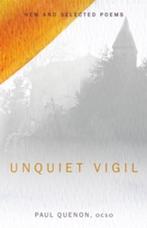 Unquiet Vigil: New and Selected Poems
