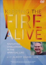 Keeping the Fire Alive: Navigating Challenges in the Spiritual Life, DVD