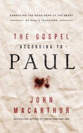 The Gospel According to Paul: Embracing the Good News at the Heart of Paul's Teachings - unabridged audio book on CD
