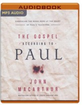 The Gospel According to Paul: Embracing the Good News at the Heart of Paul's Teachings - unabridged audio book on MP3-CD