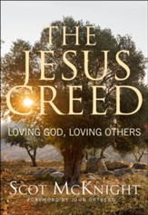 The Jesus Creed: Loving God, Loving Others--15th Anniversary Edition
