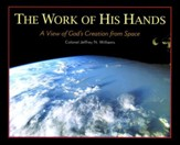 The Work of His Hands: A View of God's Creation from Space