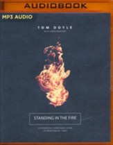 Standing in the Fire: Courageous Christians Living in Frightening Times - unabridged audio book on MP3-CD