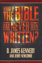 What if the Bible Had Never Been Written? - eBook
