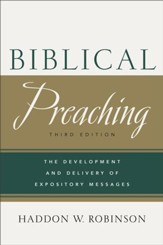 Biblical Preaching: The Development and Delivery of Expository Messages - eBook