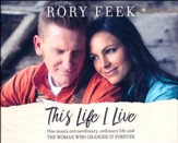 This Life I Live: One Man's Extraordinary, Ordinary Life and the Woman Who Changed It Forever - unabridged audio book on CD