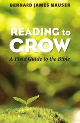 Reading to Grow: A Field Guide to the Bible