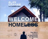 Welcome Homeless: One Man's Journey of Discovering the Meaning of Home - unabridged audio book on CD