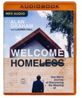 Welcome Homeless: One Man's Journey of Discovering the Meaning of Home - unabridged audio book on MP3-CD