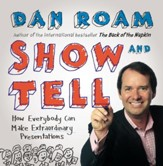 Show and Tell: How Everybody Can Make Extraordinary Presentations - eBook