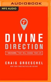 Divine Direction: 7 Decisions That Will Change Your Life - unabridged audio book on MP3-CD
