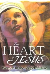 The Heart of Jesus: Women in the Gospel of Luke