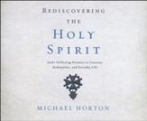 Rediscovering the Holy Spirit: God's Perfecting Presence in Creation, Redemption, and Everyday Life - unabridged audio book on CD