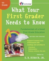 What Your First Grader Needs to Know (Revised and Updated): Fundamentals of a Good First-Grade Education - eBook